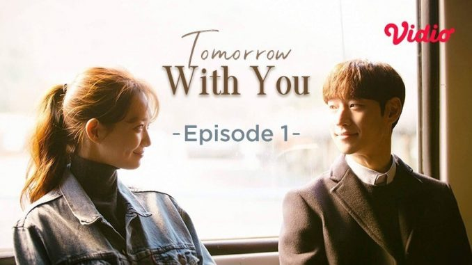 Drama Korea Tomorrow With You di Vidiocom